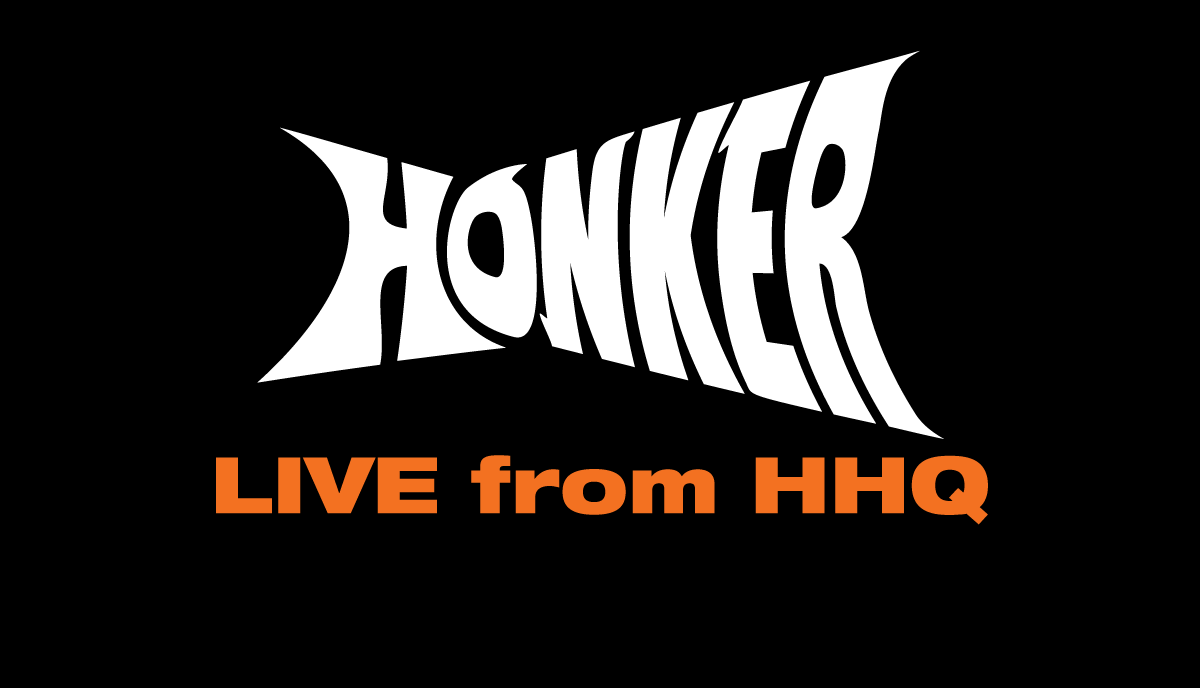 Honker Live from HHQ